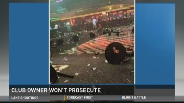 Club owner won't prosecute